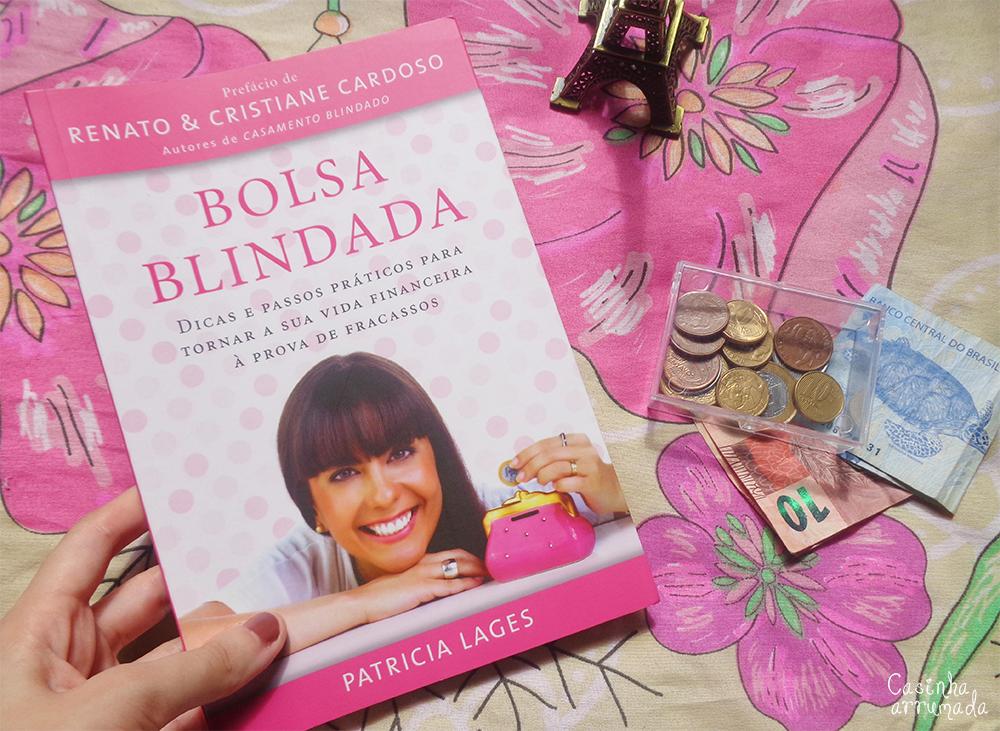 Bolsa Blindada: sua vida financeira à prova de fracassos por Patricia Lages