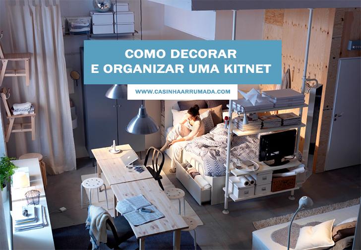 decorar uma kitnet:Como decorar e organizar uma kitnet – Casinha Arrumada