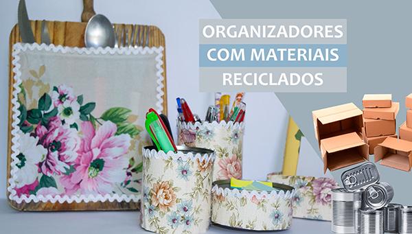 diy organizadores para casa feitos com materiais reciclados 3 ideias